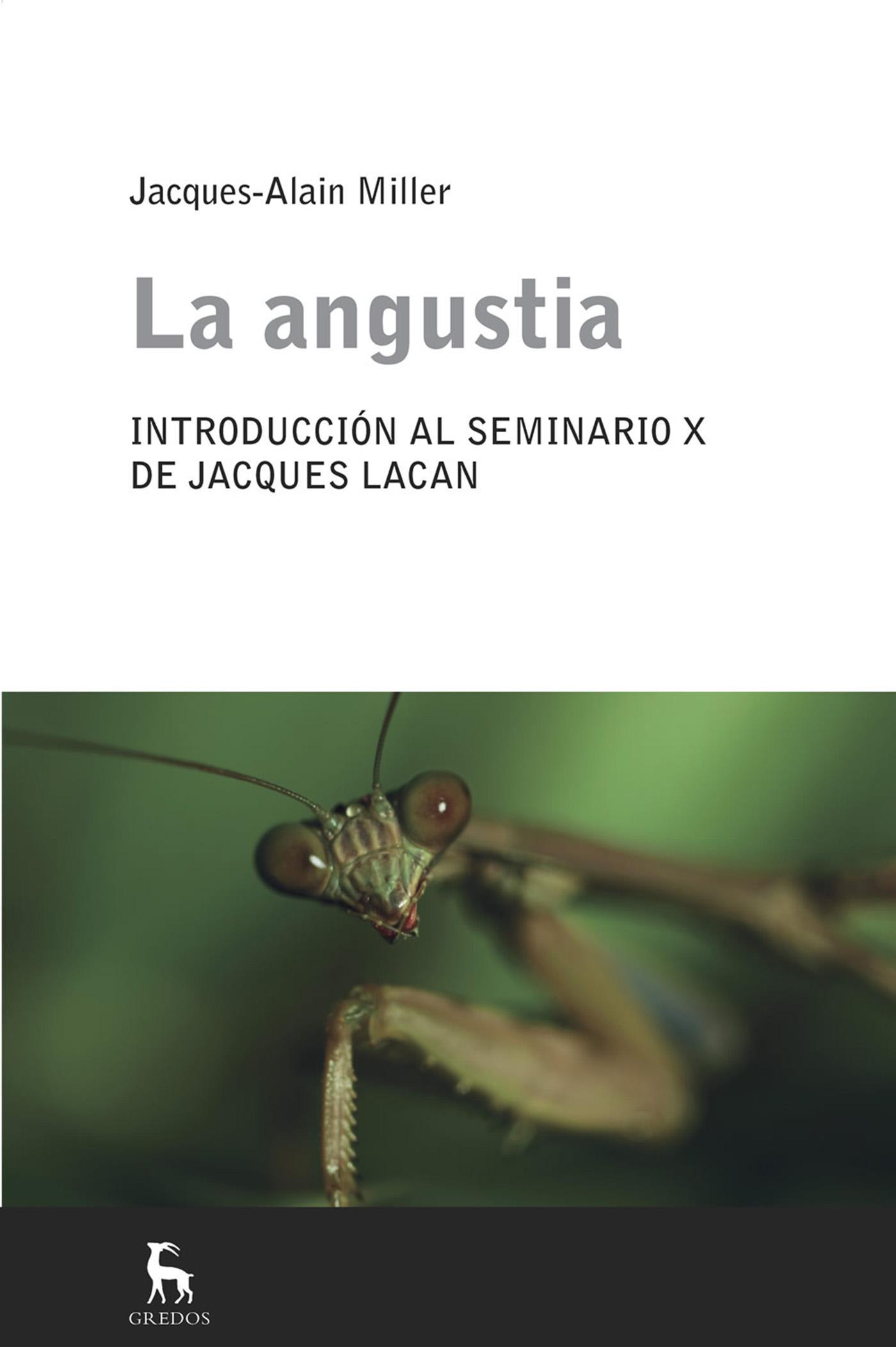 """""""La angustia: introducción al seminario X de J. Lacan"""" J.A. Miller"""